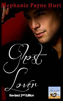 Ghost Lover - Revised Edition by [Hurt, Stephanie]