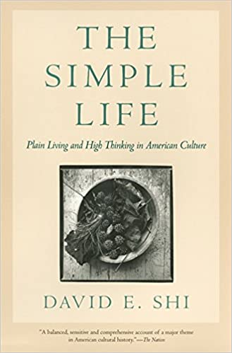 Amazon the simple life plain living and high thinking in the simple life plain living and high thinking in american culture altavistaventures Choice Image