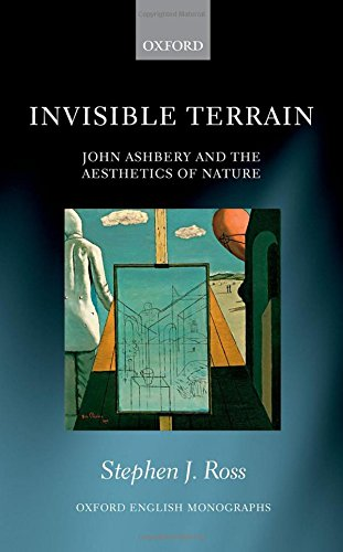 Invisible Terrain: John Ashbery and the Aesthetics of Nature (Oxford English Monographs) by Oxford University Press