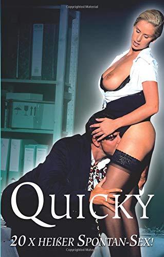 Quicky: 20 x heißer Spontan-Sex Taschenbuch – 7. Oktober 2017 George Morgan Lee-Anne Black Mark Pond Lisa Cohen