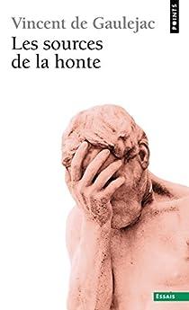 Les sources de la honte par De Gaulejac