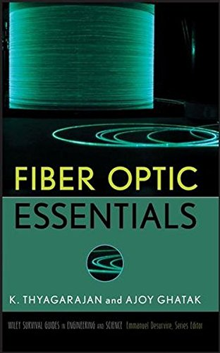 Fiber Optic Essentials (Wiley Survival Guides in Engineering and Science)