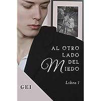 Al otro lado del miedo: (Libro 1) (Spanish Edition)