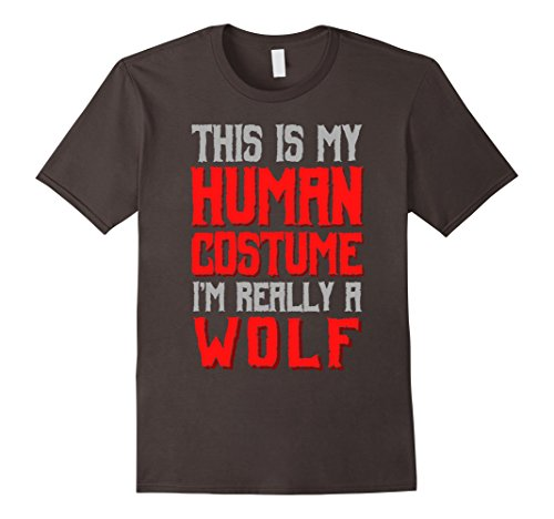 Mens This Is My Human Costume I'm Really A Wolf T-shirt Large Asphalt