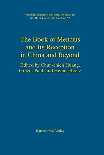 The Book of Mencius and its Reception in China and beyond (Veroffentlichungen des Ostasien-Instituts der Ruhr-Universitat, Bochum)