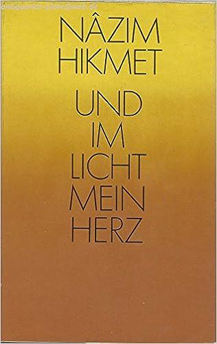 Und Im Licht Mein Herz Gedichte Amazonde Nazim Hikmet
