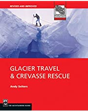 Glacier Travel & Crevasse Rescue: 2nd Edition