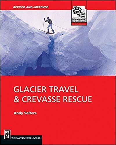 Glacier Travel /& Crevasse Rescue 2nd Edition