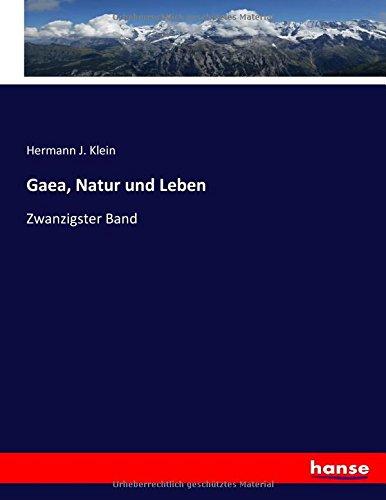 Download Gaea, Natur und Leben: Zwanzigster Band (German Edition) pdf