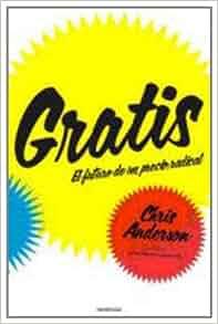 Gratis (Spanish Edition): Chris Anderson: 9788493696108