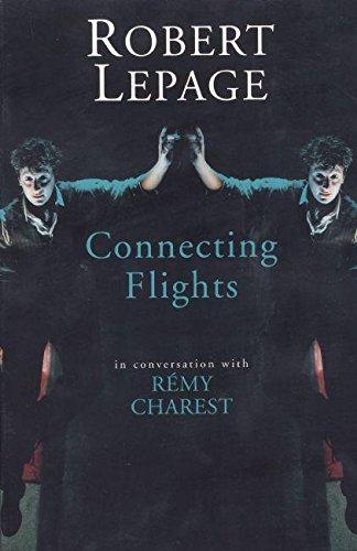 Robert Lepage: Connecting Flights
