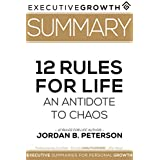 Summary: 12 Rules for Life - An Antidote to Chaos by Jordan B. Peterson (Applied Psychology, Psychoanalysis, Self Improvement, Maps of Meaning)