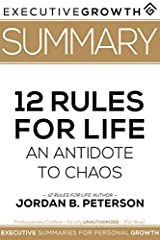 Note: This is a SUMMARY of Jordan B Peterson's, 12 Rules for Life: An Antidote to Chaos12 Rules for Life became a #1 National & International Bestseller for a simple reason…Jordan B Peterson unearths archetypal principles that continue to...