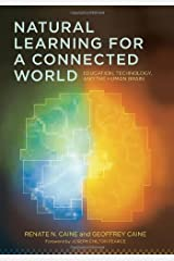 Natural Learning for a Connected World: Education, Technology, and the Human Brain Kindle Edition