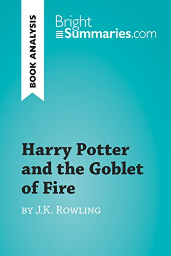 Harry Potter and the Goblet of Fire by J.K. Rowling (Book Analysis): Detailed Summary, Analysis and Reading Guide (BrightSummaries.com)