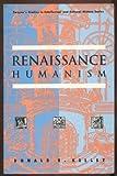 Renaissance Humanism, Kelley, Donald R., 0805786317