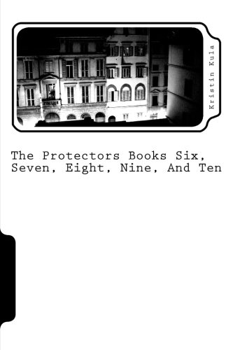 Download The Protectors Books Six, Seven, Eight, Nine, And Ten: T. P. B. S. S. E. N. A. T (Volume 3) pdf