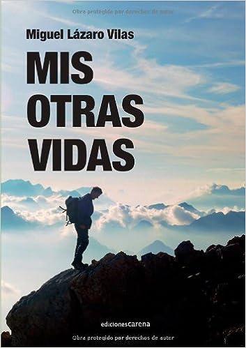 Descargas gratis de torrents para ebooks Mis Otras Vidas (Narrativa) en español PDF RTF DJVU