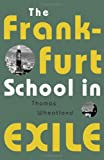 The Frankfurt School in Exile, Thomas Wheatland, 0816653674