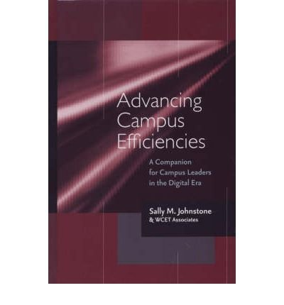 [ ADVANCING CAMPUS EFFICIENCIES: A COMPANION FOR CAMPUS LEADERS IN THE DIGITAL ERA AVAILABLE USED Hardcover ] Johnstone, Sally M ( AUTHOR ) Apr - 01 - 2007 [ Hardcover ]