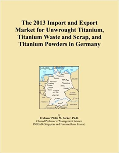 Book The 2013 Import and Export Market for Unwrought Titanium, Titanium Waste and Scrap, and Titanium Powders in Germany