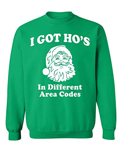 I Got Ho's in Different Area Codes Santa Christmas Crewneck Sweatshirt, XL, Green -