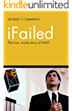 iFailed The true, inside story of NeXT (English Edition)