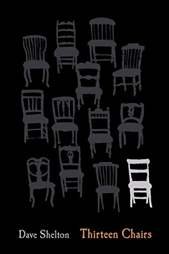 Thirteen Chairs by [Shelton, Dave]