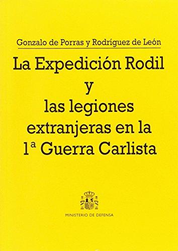 LA EXPEDICION RODIL Y LAS LEGIONES EXTRANJERAS EN LA 1 GUERRA CA RLISTA