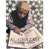 Imam Al-Ghazali: The Book of Belief for Children (Ghazali Children)