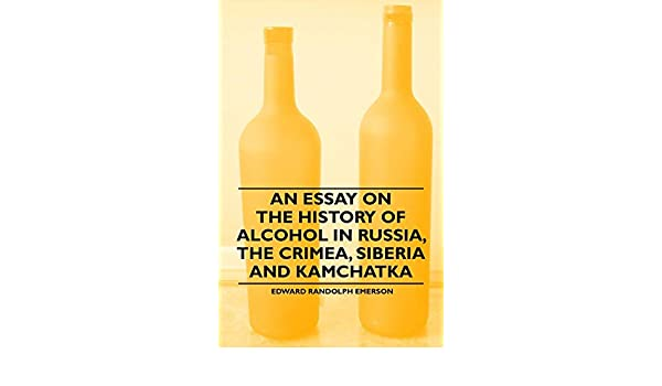 An Essay on the History of Alcohol in Russia, the Crimea, Siberia and Kamchatka