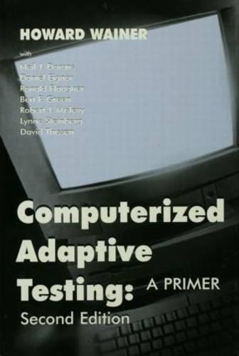 Computerized Adaptive Testing: A Primer
