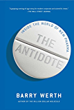 The Antidote: Inside the World of New Pharma