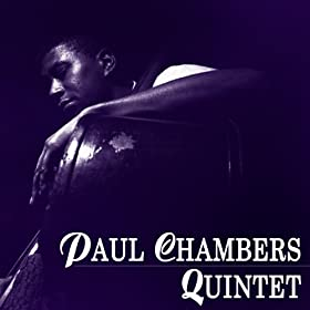 Paul Chambers Quintet With Donald Byrd Cliff Jordan Tommy Flanagan Elvin Jones Paul Chambers Quintet