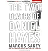 [The Two Deaths of Daniel Hayes [ THE TWO DEATHS OF DANIEL HAYES ] By Sakey, Marcus ( Author )May-01-2012 Compact Disc