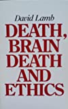 Death Brain Death and Ethics, Lamb, David, 0887061214