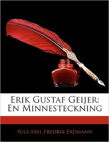 Erik Gustaf Geijer: En Minnesteckning (Swedish Edition)