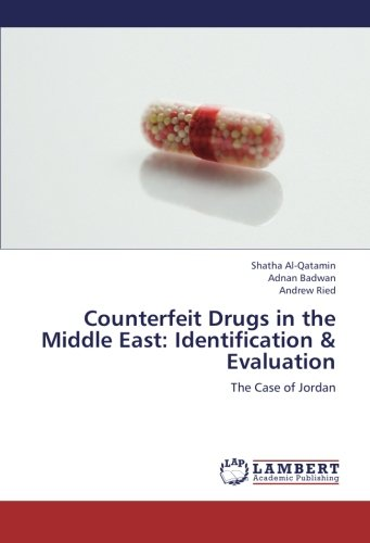 Counterfeit Drugs in the Middle East: Identification & Evaluation: The Case of Jordan ebook