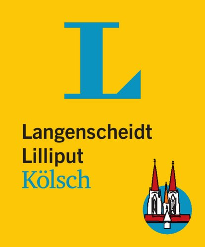 Langenscheidt Lilliput Kölsch: Kölsch-Hochdeutsch/Deutsch-Kölsch (Langenscheidt Dialekt-Lilliputs)
