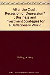 After the Crash: Recession or Depression? : Business and Investment Strategies for a Deflationary World