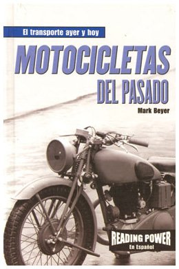 Motocicletas Del Pasado/Motorcycles of the Past (El Transporte ayer y Hoy) (Spanish Edition)