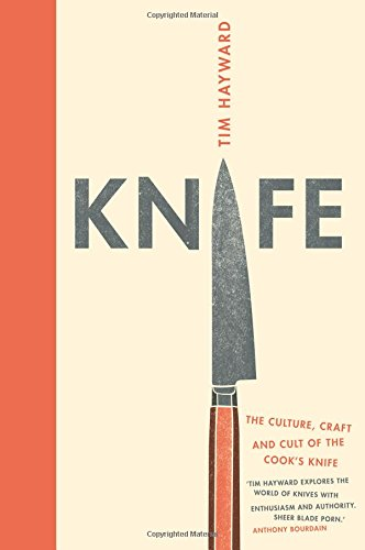 knife-the-culture-craft-and-cult-of-the-cooks-knife