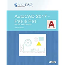 AutoCAD 2017 - Pas à pas: pour Windows