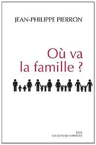 Où va la famille ? par Jean-Philippe Pierron