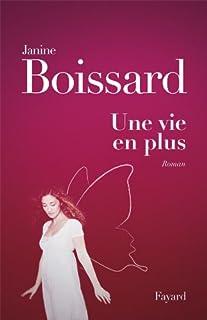 Une vie en plus : roman, Boissard, Janine