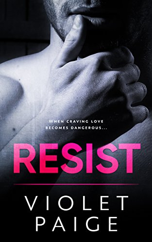 Resist: Bad Boy Romantic Suspense by [Paige, Violet]