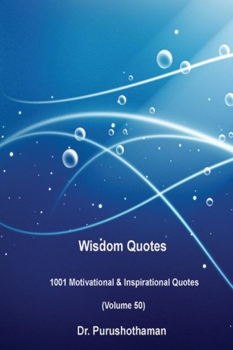 Download Wisdom Quotes (Volume 50): 1001 Motivational & Inspirational Quotes pdf epub