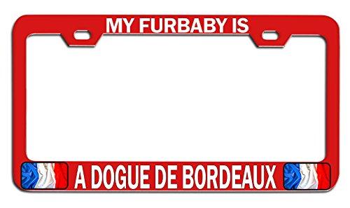 Bordeaux Red Frame - Makoroni - MY FURBABY IS A DOGUE DE BORDEAUX French France Red Metal Auto SUV License Plate Frame, License Tag Holder