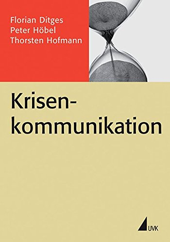 Krisenkommunikation (Praxis PR) (PR Praxis)