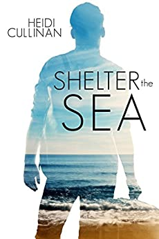 Shelter the Sea (The Roosevelt Book 2) by [Cullinan, Heidi]